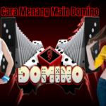 Cara Menang Main Domino